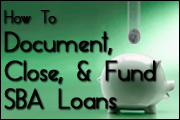 Fundamentals Of SBA Lending: Documenting, Closing And Funding The SBA Loan