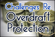 Challenges Re Overdraft Protection