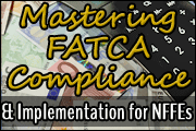 Mastering FATCA Compliance and Implementation for NFFEs