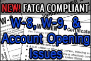 W-8, W-9 and Account Opening Issues