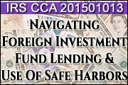 IRS CCA 201501013: Navigating New & Heightened Scrutiny Of Foreign Investment Fund Lending Income
