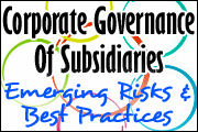 Corporate Governance Of Subsidiaries: Emerging Risks And Best Practices
