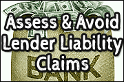Don′t Let Borrowers Turn the Tables: Assessing and Avoiding Lender Liability Claims