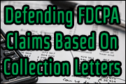Defending FDCPA Claims Based On Collection Letters
