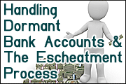 Best Practices in Handling Dormant Bank Accounts and the Escheatment Process