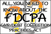 All You Need To Know About The Fair Debt Collection Practices Act - But Didn′t Know to Ask