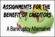 Assignments For The Benefit Of Creditors - A Bankruptcy Alternative