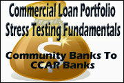 Commercial Loan Portfolio Stress Testing Fundamentals - Community Banks To CCAR Banks