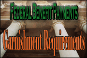 Federal Benefit Payments Garnishment Requirements