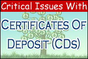Critical Issues With Certificates of Deposit (CDs)