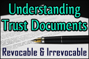 Understanding Revocable And Irrevocable Trust Documents