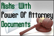 Risks With Power Of Attorney Documents