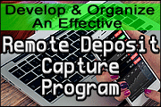 Developing and Organizing an Effective Remote Deposit Capture Program