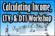 Calculating Income, LTV, &DTI Workshop  (On-Demand)