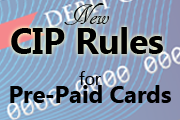 New CIP Rules on Prepaid Cards