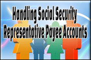 Handling Social Security Representative Payee Accounts