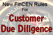 New FinCEN Rules For Customer Due Diligence