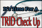 It's Time for a TRID Check Up