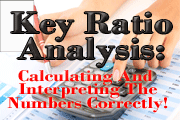 Key Ratio Analysis: Calculating and Interpreting the Numbers Correctly!