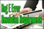 EFT - Dissecting The Regulation E, VISA And MasterCard Error Resolution Requirements