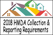 HMDA Data Collection &Reporting Requirements for 2018
