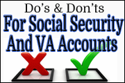 Do's And Dont's For Social Security And VA Accounts
