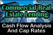 Commercial Real Estate Lending: Cash Flow Analysis And Cap Rates